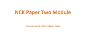 NCK Paper Two Module , Nursing Council of Kenya Exam revision Notes